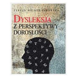 Dysleksja z perspektywy dorosłości. Darmowy odbiór w niemal 100 księgarniach!