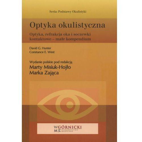 Książki medyczne, Optyka okulistyczna. Seria Podstawy Okulistyki (opr. miękka)