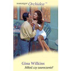 Miłość czy zauroczenie - Gina Wilkins