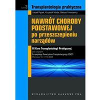 Leksykony techniczne, Nawrót choroby podstawowej po przeszczepieniu narządów Tom 3 (opr. twarda)