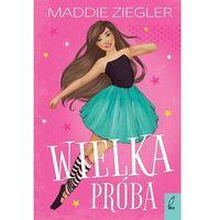 Literatura młodzieżowa, Wielka próba [Ziegler Maddie] (opr. broszurowa)
