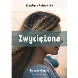Zwyciężona - Krystyna Rożnowska (opr. miękka)