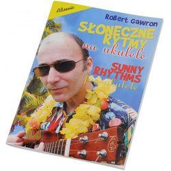AN Gawron Robert ″Słoneczne rytmy na ukulele″ książka