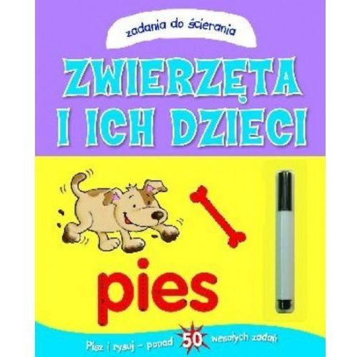 Książki dla dzieci, Zwierzęta i ich dzieci. Zadania do ścierania (opr. broszurowa)