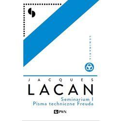 Seminarium I - Pisma techniczne Freuda - Jacques Lacan (opr. miękka)
