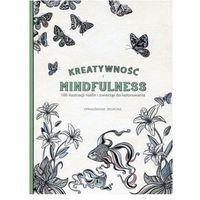 Kolorowanki, Kreatywność i Mindfulness. 100 ilustracji roślin i zwierząt do kolorowania - Praca Zbiorowa