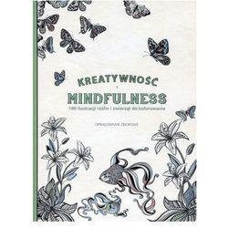 Kreatywność i Mindfulness. 100 ilustracji roślin i zwierząt do kolorowania - Praca Zbiorowa