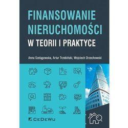 Finansowanie nieruchomości w teorii i praktyce (opr. broszurowa)