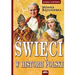 Święci w historii Polski - Wysyłka od 3,99 - porównuj ceny z wysyłką (opr. miękka)