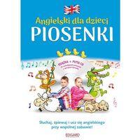 Książki dla dzieci, Angielski dla dzieci Piosenki. Wyd. 3 - Opracowanie zbiorowe (opr. twarda)