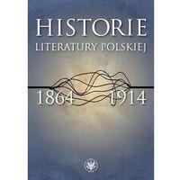 Literaturoznawstwo, Historie literatury polskiej 1864-1914 - Wysyłka od 3,99 - porównuj ceny z wysyłką (opr. miękka)