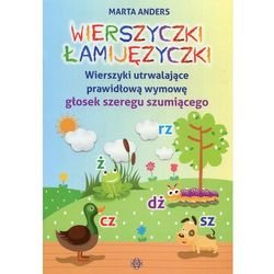Wierszyczki łamijęzyczki Wierszyki utwalające prawidłową wymowę głosek szeregu szumiącego (opr. broszurowa)