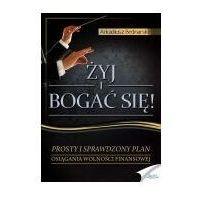 E-booki, Żyj i bogać się - Arkadiusz Bednarski (MP3)