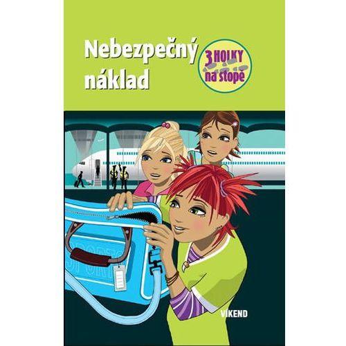 Pozostałe książki, Nebezpečný náklad – Tři holky na stopě Wich Henriette