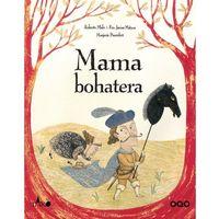 Książki dla dzieci, Mama bohatera. (opr. twarda)
