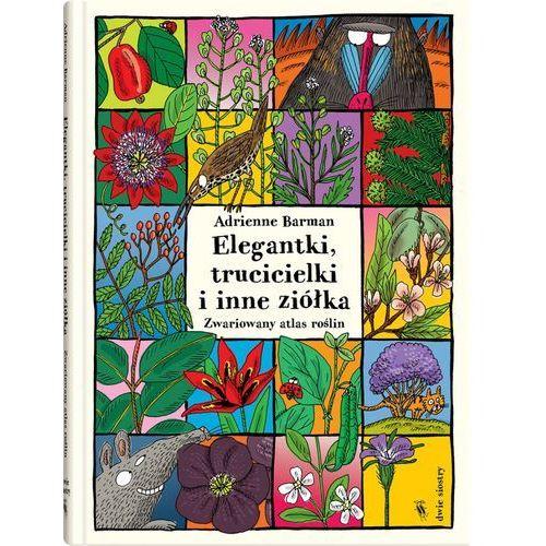 Książki dla dzieci, Elegantki, trucicielki i inne ziółka (opr. twarda)