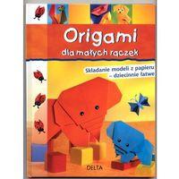 Hobby i poradniki, Origami dla małych rączek. Składanie modeli z papieru - dziecinnie łatwe (opr. twarda)