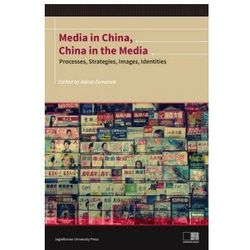 Media in China, China in the Media. Processes, Strategies, Images, Identities