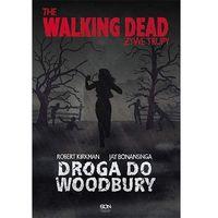 E-booki, The Walking Dead. Żywe Trupy. Droga do Woodbury - Robert Kirkman, Jay Bonansinga