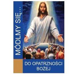 Módlmy się…Do Opatrzności Bożej (opr. miękka)