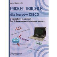 E-booki, Packet Tracer 6 dla kursów CISCO TOM 5 - Zaawansowane technologie sieciowe