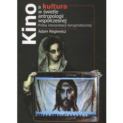 Kino a kultura w świetle antropologii wspólczesnej + zakładka do książki GRATIS (opr. broszurowa)