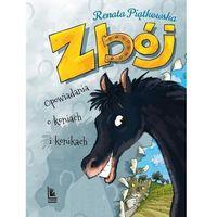 Książki dla dzieci, Zbój. opowiadania o koniach i konikach wyd. 6 (opr. twarda)