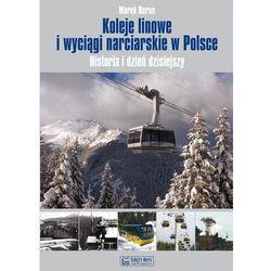 Koleje linowe i wyciągi narciarskie w Polsce (opr. twarda)