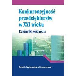 Konkurencyjność przedsiębiorstw w XXI w. (opr. kartonowa)