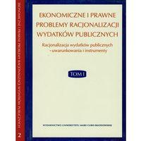 Książki o biznesie i ekonomii, Ekonomiczne i prawne problemy racjonalizacji wydatków publicznych t. I -II - Uniwersytet Marii Curie-Skłodowskiej (opr. kartonowa)