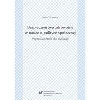 E-booki, Bezpieczeństwo zdrowotne w nauce i polityce społecznej. Wprowadzenie do dyskusji