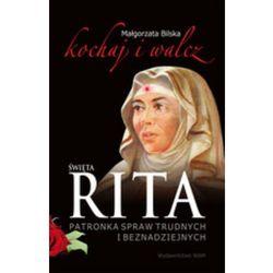 Święta Rita patronka spraw trudnych i beznadziejnych (opr. miękka)