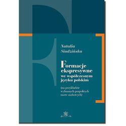 Formacje ekspresywne we współczesnym języku polskim - Natalia Siudzińska - ebook