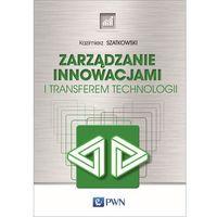 Biblioteka biznesu, Zarządzanie innowacjami i transferem technologii - Kazimierz Szatkowski (opr. miękka)