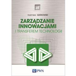 Zarządzanie innowacjami i transferem technologii - Kazimierz Szatkowski (opr. miękka)