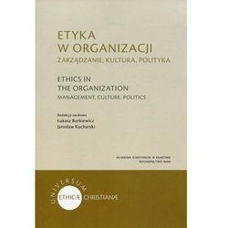 Etyka w organizacji - Zarządzanie, kultura - Burkiewicz Lukasz, Kucharski Jaroslaw