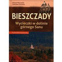 Mapy i atlasy turystyczne, Przwodnik Bieszczady Wycieczki w dolinie górnego Sanu - Edward Marszałek, Stanisław Orłowski (opr. broszurowa)