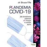 Książki medyczne, Plandemia covid-19. jak świadomie pokonać ten kryzys w swoim życiu - bruce fife (opr. broszurowa)