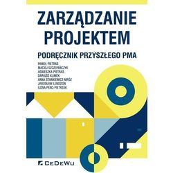Zarządzanie projektem. Podręcznik przyszłego PMa (opr. miękka)