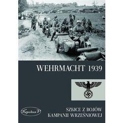 Wehrmacht 1939.Szkice z bojów kampanii wrześniowej (opr. broszurowa)