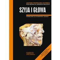 Książki o zdrowiu, medycynie i urodzie, Szyja i głowa Anatomia prawidłowa człowieka (opr. miękka)