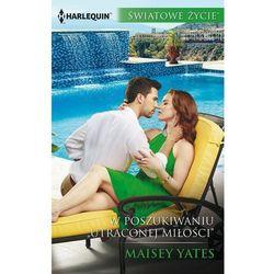 """W poszukiwaniu """"Utraconej miłości"""" - Maisey Yates (EPUB)"""
