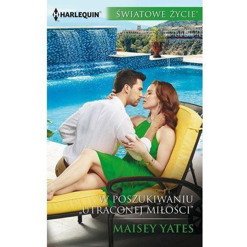 """E-booki, W poszukiwaniu """"Utraconej miłości"""" - Maisey Yates (EPUB)"""