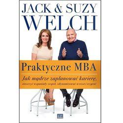 Praktyczne MBA. Jak mądrze zaplanować karierę... (opr. twarda)