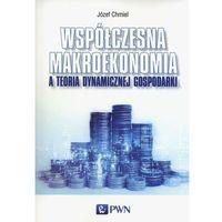 Biblioteka biznesu, Współczesna makroekonomia a teoria dynamicznej gospodarki (opr. miękka)
