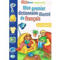 Książki do nauki języka, Mon Premier Dictionnaire Illustre De Francais La Maison Mon Premier Dictionnaire Illustre De Francais (opr. miękka)
