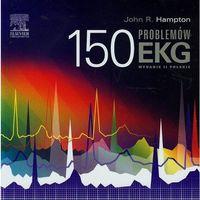 Książki o zdrowiu, medycynie i urodzie, 150 problemów EKG - Wydanie II (opr. miękka)