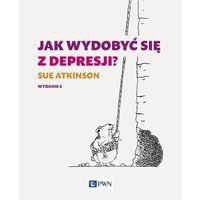 Hobby i poradniki, Jak wydobyć się z depresji - Sue Atkinson (opr. miękka)