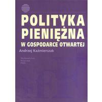 Leksykony techniczne, Polityka pieniężna w gospodarce otwartej (opr. miękka)