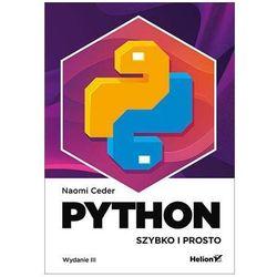 Python. Szybko i prosto. Wydanie III - Naomi Ceder (opr. broszurowa)